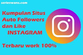 Kumpulan Situs Auto Like Dan Follow Instagram Terbaru 2019