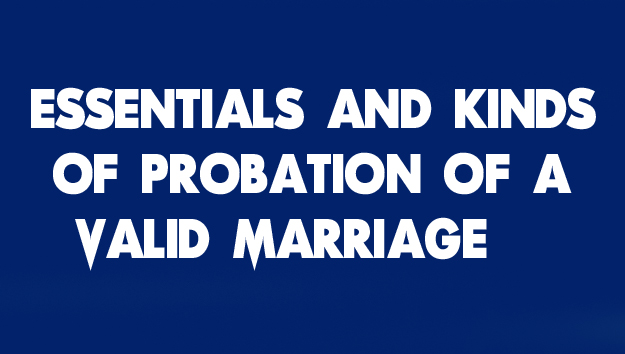Essentials and kinds of probation of a valid Marriage - The Law Study