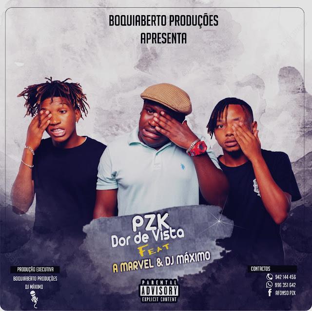PZK - Dor de vista (feat. A Marvel e Dj Máximo)