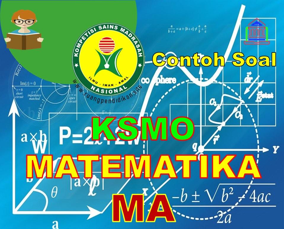 Soal KSMO Matematika Terintegrasi Jenjang MA