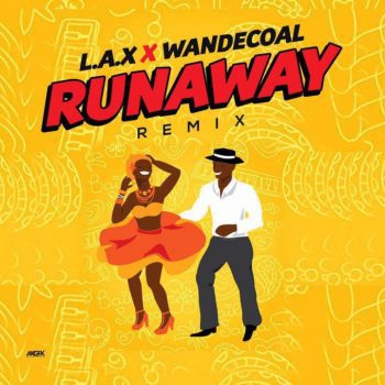 [Music] L.A.X – Run Away (Remix) ft. Wande Coal