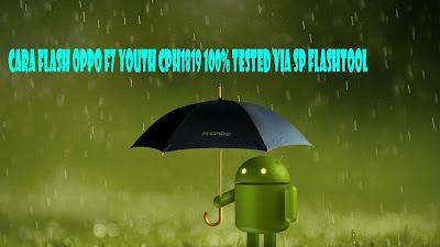 Cara Flash Oppo F7 Youth CPH1819 100% Tested Via SP Flashtool
