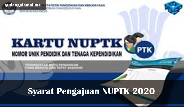 Syarat Pengajuan NUPTK 2020
