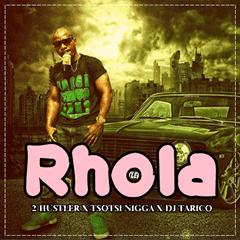 BAIXAR MP3    2 Hustler - Rhola (Feat Tsotsi Nigga & Dj Tarico)    2018