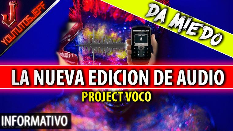 Project VoCo la nueva edicion de AUDIO | DA MIEDO!