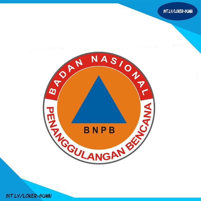 Rekrutmen Lowongan Kerja Badan Nasional Penanggulangan Bencana (BNPB)