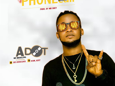 MP3 + VIDEO: ADot - Phone Call (Prod. by Mr. Drey)