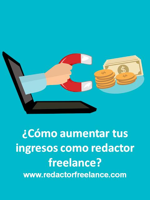 Cómo aumentar tus ingresos como redactor freelance