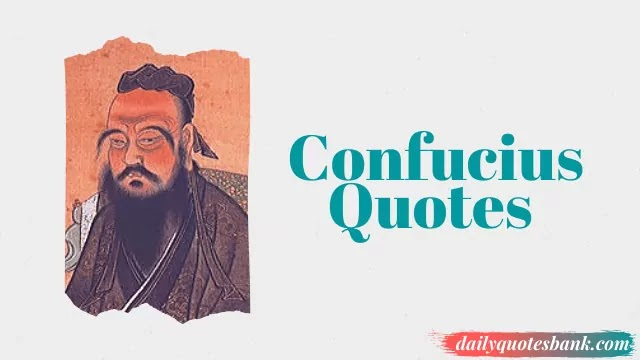 Confucius Quotes That Will Improve Your Inner Wisdom