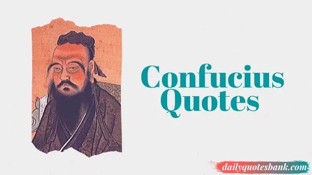 119 Confucius Quotes That Will Improve Your Inner Wisdom