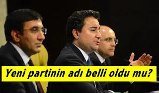 Ali Babacan'ın kuracağı yeni partinin adı belli oldu mu