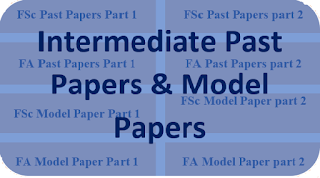 Intermediate/FA/FSc/ICS Part 1 & 2 Past Papers of All board