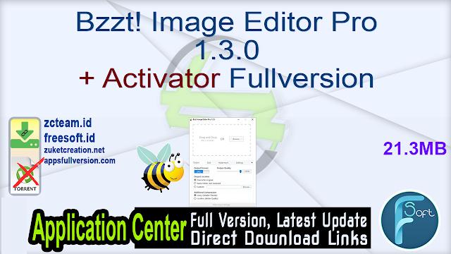 Bzzt! Image Editor Pro 1.3.0 + Activator Fullversion