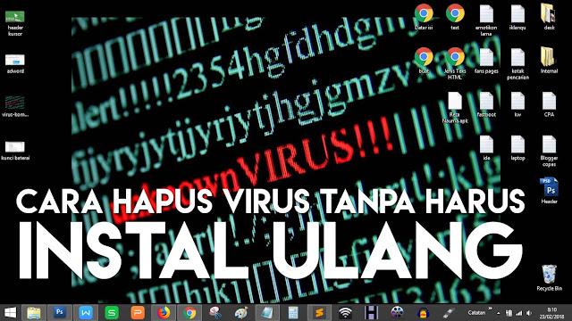 Menghilangkan virus pada komputer tanpa perlu melakukan instal ulang.