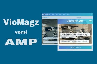 VioMagz AMP, Template Khusus Mobile yang Fast Loading dan Responsive