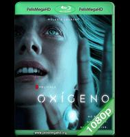 OXÍGENO (2021) WEB-DL 1080P HD MKV ESPAÑOL LATINO
