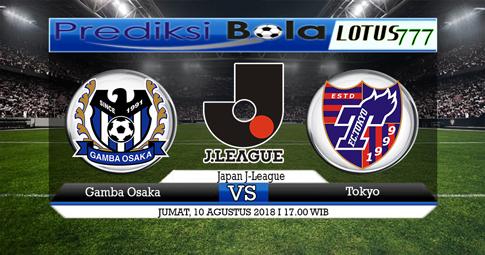 PREDIKSI Gamba Osaka vs Tokyo 10 AGUSTUS 2018