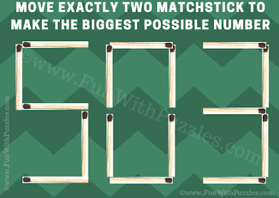 In this matchstick puzzle question, your challenge is to move exactly two matchstick and make the biggest possible number.