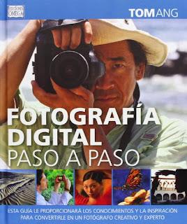 Fotografía Digital paso a paso, de Tom Ang