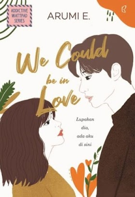 Download ebook Novel We Could be in Love by. Arumi E. pdf
