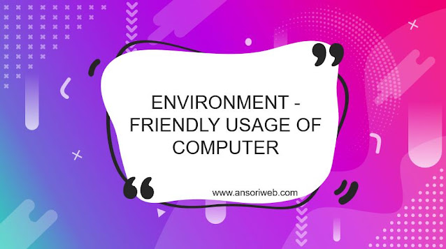 Environment - Friendly Usage of Computer