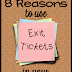 Eight Reasons to use Exit Tickets in your Classroom