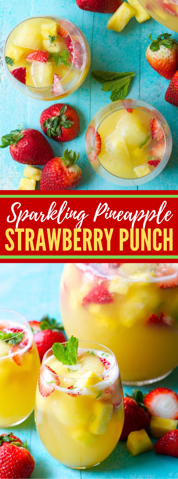 Sparkling Pineapple Strawberry Punch #drinks #freshfruit