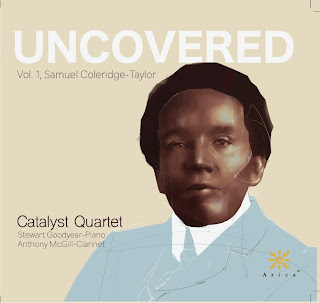 Samuel Coleridge-Taylor: Piano Quintet, Fantasiestücke, Clarinet Quintet; Catalyst Quartet, Stewart Goodyear, Anthony McGill; Azica Records