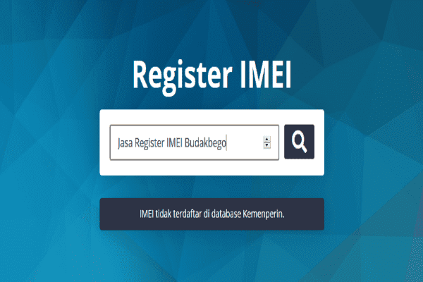 Jasa Register IMEI yang Tidak Terdaftar di KEMENPERIN