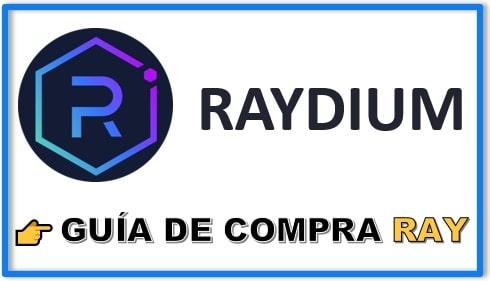 Cómo y Dónde Comprar RAYDIUM (RAY) Tutorial Completo