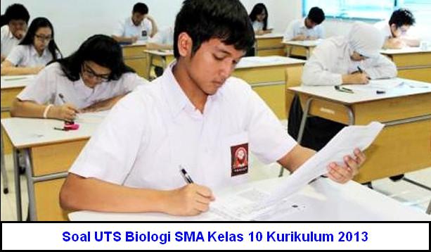 Soal UTS Biologi SMA Kelas 10 Kurikulum 2013