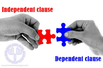 Perbedaan Dependent Clause dengan Independent Clause