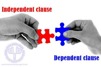 Perbedaan Dependent Clause dengan Independent Clause
