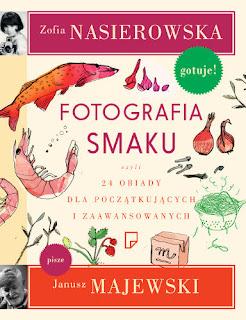 Znalezione obrazy dla zapytania: Zofia Nasierowska Janusz Majewski : Fotografia smaku