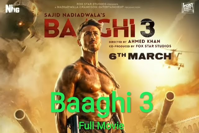 Baaghi 3 full movie download and watch online in hd full movie story review
