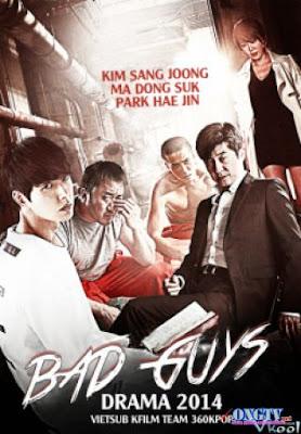 Những Kẻ Tồi - Bad Guys (2014)