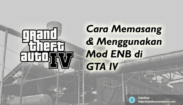 Cara Memasang & Menggunakan Mod ENB di GTA IV