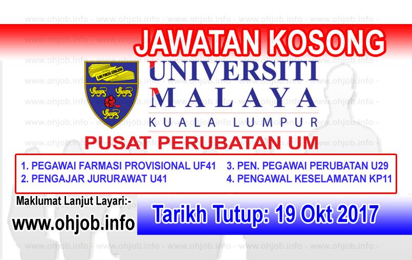 Jawatan Kerja Kosong PPUM - Pusat Perubatan Universiti Malaya logo www.ohjob.info oktober 2017