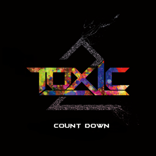 TOXIC – Count Down – EP