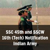 SSC 45th and SSCW 16th (Tech) Notification Indian Army