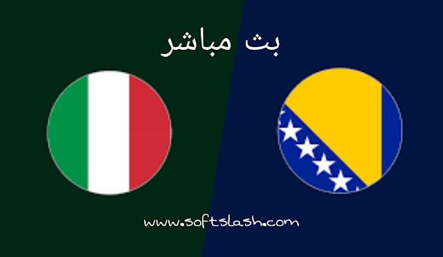 شاهد مباراة Bosnia and Herzegovina vs Italy live بمختلف الجودات