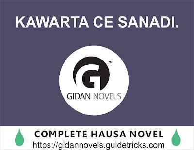 KAWARTA CE SANADI COMPLETE HAUSA NOVEL