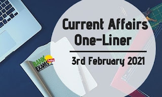 Current Affairs One-Liner: 3rd February 2021