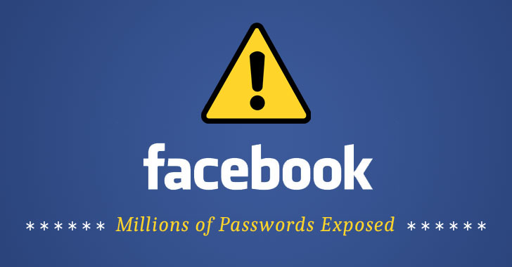 Facebook Mistakenly Stored Millions of Users' Passwords in Plaintext