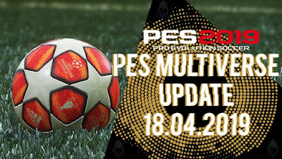 PES 2019 Multiverse 5.0 Option File DLC 5.01 Update 18/04/2019 by Rengo Patch