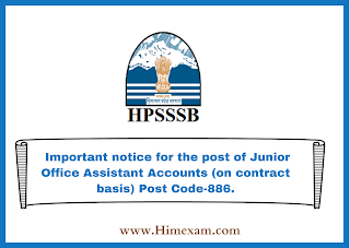 Important notice  for the post of Junior Office Assistant Accounts (on contract basis) Post Code-886.