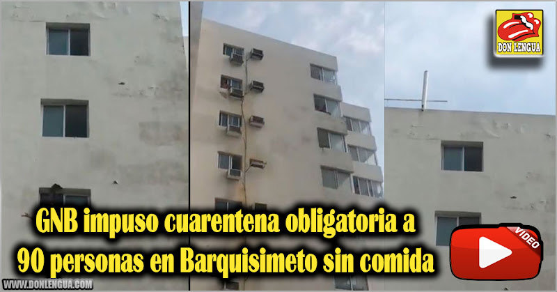 GNB impuso cuarentena obligatoria a 90 personas en Barquisimeto sin comida