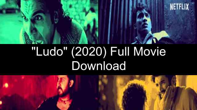 Ludo (2020) Full Movie Download Leaked HD 720p