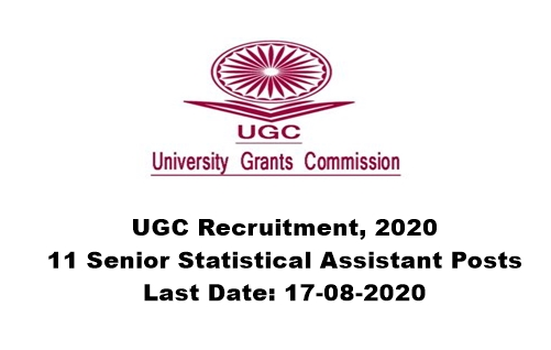 UGC Recruitment 2020 : Apply Online For 11 Senior Statistical Assistant Posts. Last Date: 17-08-2020