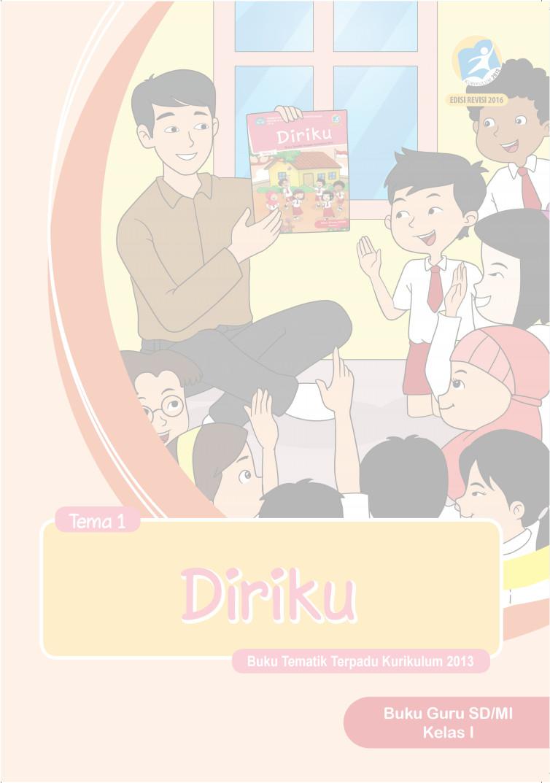 Buku Guru Kurikulum 2013 Kelas 1 SD Revisi 2016 Tema 1 Diriku